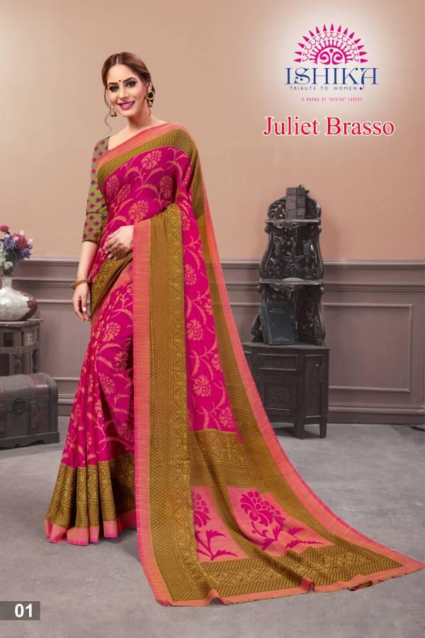 Ishika Juliet Series 01Juli-06Juli Latest Designer Fancy Casual Wear Brasso Sarees Collection